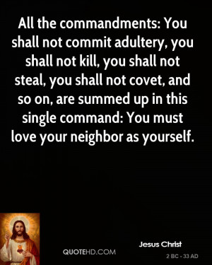 All the commandments: You shall not commit adultery, you shall not ...