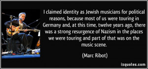 More Marc Ribot Quotes