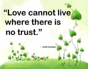 no trust love cannot live where there is no trust