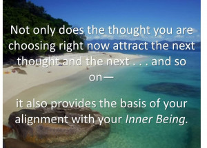 ... The Basis Of Your Alignment With Your Inner Being. ~ Attraction Quotes
