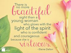 ... courageous because she is virtuous.