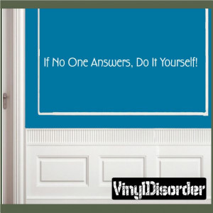 If No One Answers, Do It Yourself! Wall Quote Mural Decal