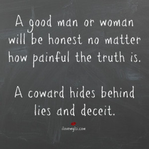 coward hides behind lies and deceit
