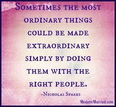 This is so true the littlest thing is extraordinary when I do it with ...