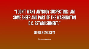 quote-George-Nethercutt-i-dont-want-anybody-suspecting-i-am-26848.png