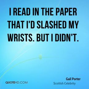 gail-porter-gail-porter-i-read-in-the-paper-that-id-slashed-my-wrists ...