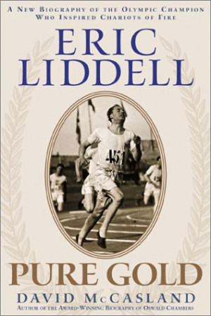 Eric Liddell: Pure Gold : A New Biography of the Olympic Champion Who ...