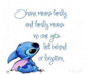 ... to live by this quote when i was little. we also loved lilo and stitch