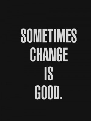 change, good, great, quotes, asdfhjj