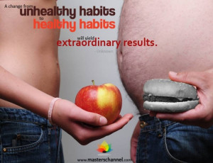 ... habits to healthy habits will yield extraordinary results.