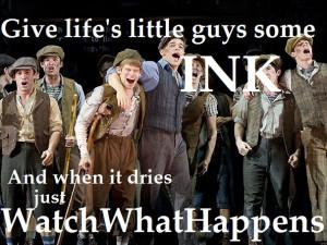 Newsies - Watch what happens Broadway lyrics, Newsies quotes, watch ...
