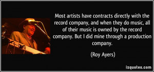 Most artists have contracts directly with the record company, and when ...