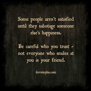 Be careful who you trust.