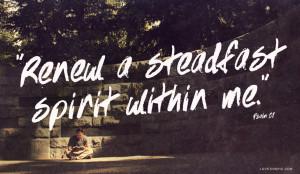 Renew A Steadfast Spirit Within Me