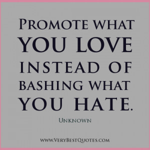 ... Promote-what-you-love-quotes-love-quotes-hate-quotes-positive-quotes