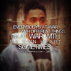 At War With My Own Heart 2pac Quote Graphic