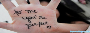 Quotes, to, me, you, are, perfect, girl, facebook, cover, fb, timeline ...
