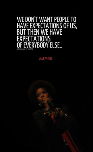 Lauryn hill quotes sayings people expectations