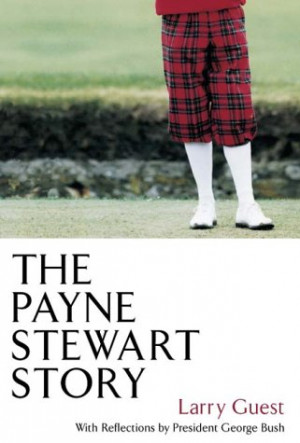 The Payne Stewart Story Hardback