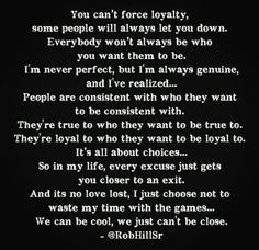 people will always let you down. Everybody won't always be who you ...