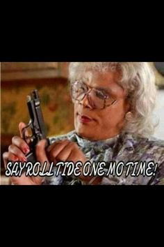 Madea! This is so funny Lol, :) Auburn mom More