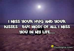 Miss Your Hug I miss your hug and your
