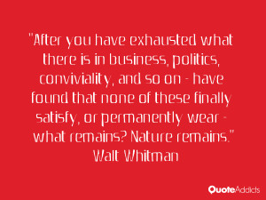 After you have exhausted what there is in business, politics ...