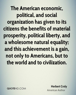 The American economic, political, and social organization has given to ...