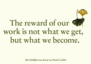 ... reward of our work is not what we get, but what we become. #volunteers