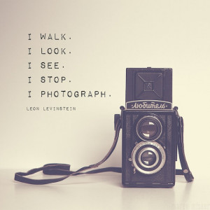 Quotes › Vintage Camera Photograph | Inspirational Photography Quote ...