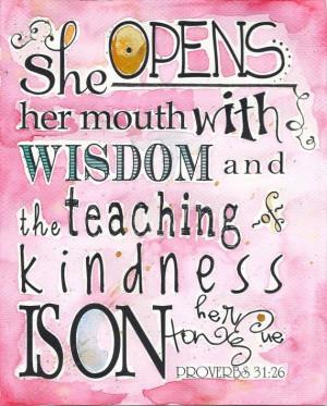 Proverbs 31:26 -
