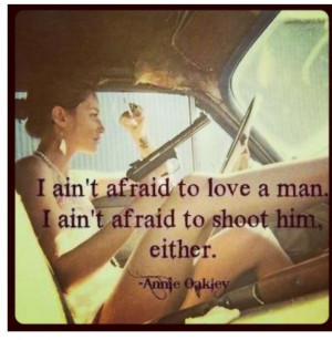 Annie Oakley Quotes Pin by beth gilroy on quotes