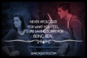Never Apologize For What You Feel - Picture Quotes