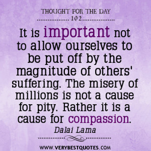 It is important quotes, Compassion quotes, thought for the day
