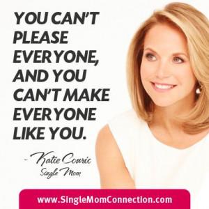 ... . - Katie Couric #katiecouric #singlemom #quotes #single #mom #quote