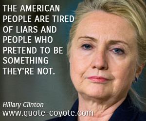 quotes - The American people are tired of liars and people who pretend ...