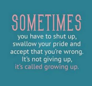 Don't be stubborn.