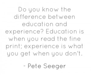 Do you know the difference between education and experience? Education