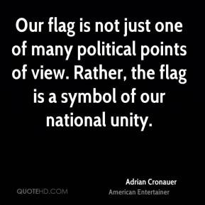 Our flag is not just one of many political points of view. Rather, the ...
