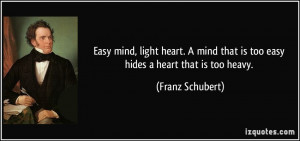 quote-easy-mind-light-heart-a-mind-that-is-too-easy-hides-a-heart-that ...
