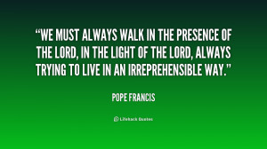 File Name : quote-Pope-Francis-we-must-always-walk-in-the-presence ...