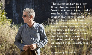 quote #Anthony_Bourdain #journey #myt