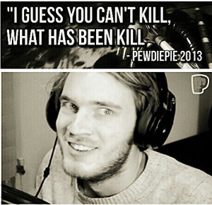 quotes pewdiepie youtube brofist quotes dow pewdiepie quotes pewdiepie ...