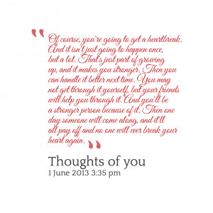 Quotes Picture: of course, you're going to get a heartbreak and it isn ...