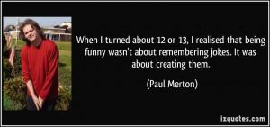 More Paul Merton Quotes