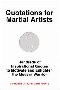 ... of Inspirational Quotes to Motivate and Enlighten the Modern Warrior