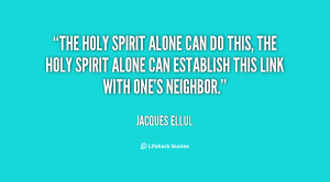 The Holy Spirit alone can do this, the Holy Spirit alone can establish ...