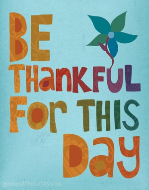 be thankful for this day