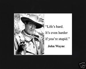 John-Wayne-The-Duke-stupid-Famous-Quote-Matted-Photo-Picture