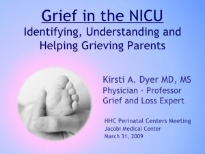 ... in the NICU: Identifying, Understanding and Helping Grieving Parents